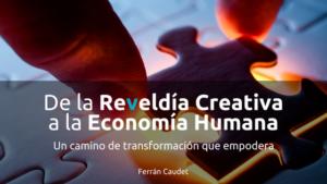 Presentación del libro<br>De la Reveldía Creativa a la Economía Humana<br>Con Ferran Caudet y Álex Mediano @ Mailuna | Barcelona | Catalunya | España