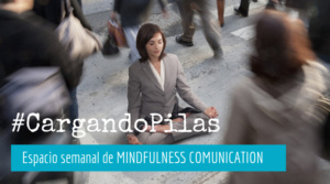 Mindfulness Communication - Espacio semanal @ Mailuna
