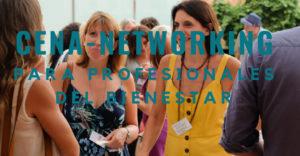 Cena-Networking para profesionales del bienestar @ Espai Dodecaedre