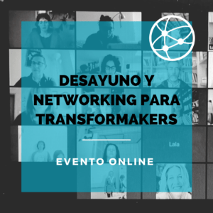 Desayuno y Networking para Transformakers @ Evento online