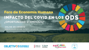 Impacto del Covid en los ODS ¿Oportunidad o Amenza? <br> 1er Foro de Economía Humana @ Evento Online