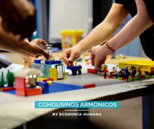 Creando Cohousings Armónicos <br> Formación de Hábitat Humano @ Evento Online