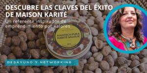 Desayuno con Maison Karité, un caso de éxito de emprendimiento con Valores