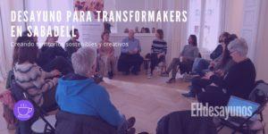 Desayuno para Transformakers en Sabadell @ Casa Comadran